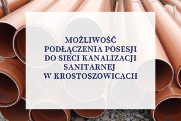 Możliwość podłączenia posesji do sieci kanalizacji sanitarnej w Krostoszowicach